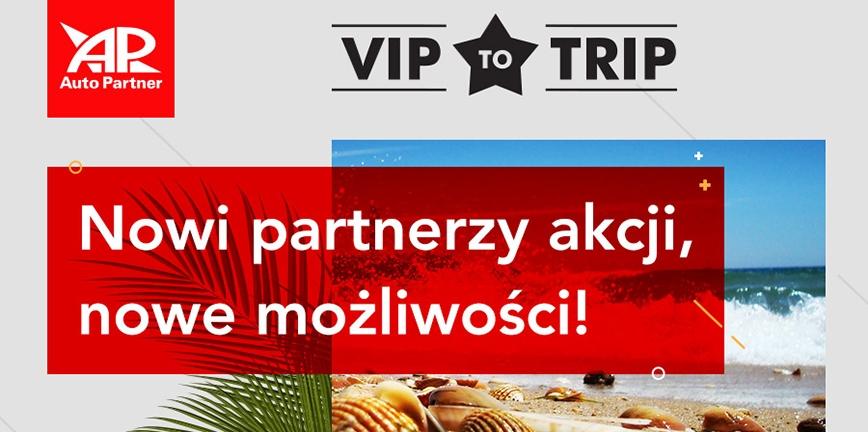VIP TO TRIP 2018 – nowi partnerzy akcji