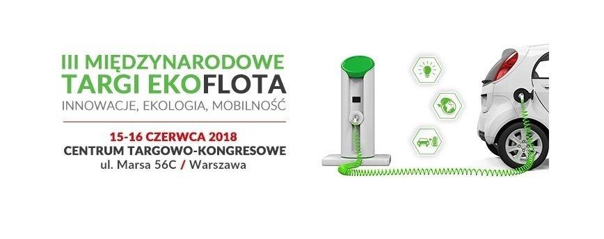 III Międzynarodowe Targi EkoFlota, czyli zielona tematyka w motoryzacji